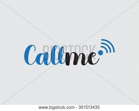 Call me black and white lettering vector illustration with calligraphy style word. Handwritten text for fabric print, logo, poster, card. EPS10