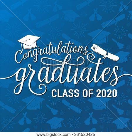 Congratulations Graduates 2020 Class Of Vector Illustration On Seamless Grad Background, White Sign