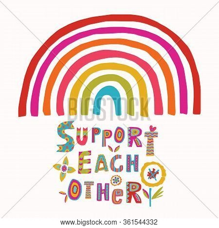 Support Each Other Rainbow Corona Virus Motivation Poster. Social Media Covid 19 Infographic. Togeth