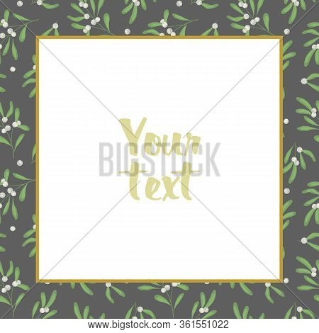Frame With White Mistletoe Twigs; Gray Square Frame For Greeting Cards, Wedding Cards, Invitations,