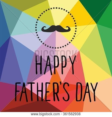 Happy Father's Day Vector Card With Mustache