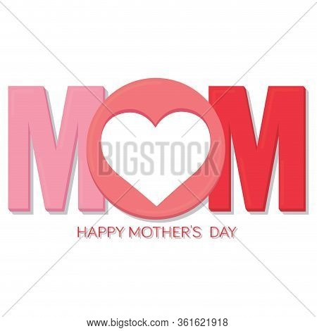 Happy Mothers Day Card With A Heart - Vector Illustration