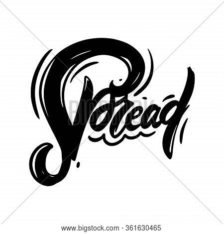 Spread Word. Hand Drawn Lettering. Black Color. Vector Illustration. Isolated On White Background.