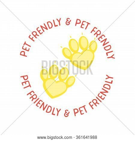 Pets Allowed Entry, Pet Friendly Sign, Vector Illustration.