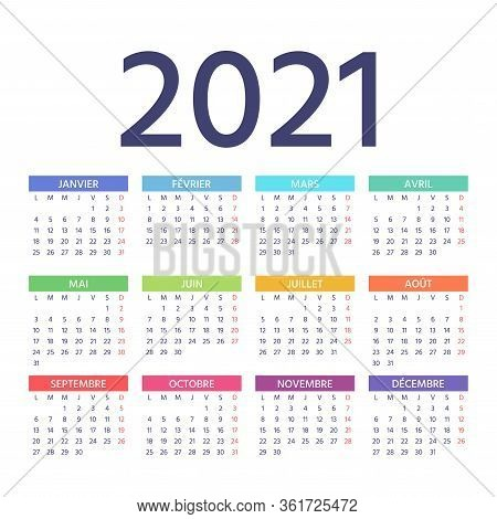 French Calendar 2021 Year. Week Starts Monday. Vector. France Calender Template. Yearly Stationery O