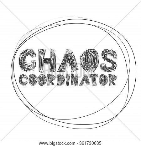 Chaos Coordinator Hand Drawing Lettering, Decoration Elements On A Neutral Background.