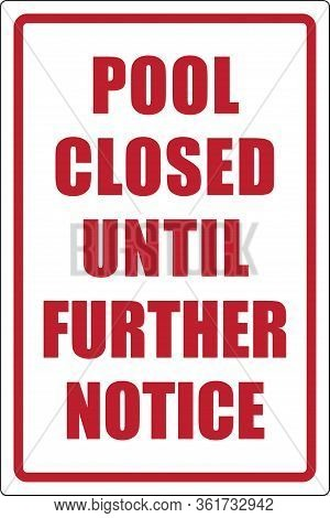 Pool Closed Until Further Notice Sign | Hoa Signage | No Swimming Template For Community Pools | Vec