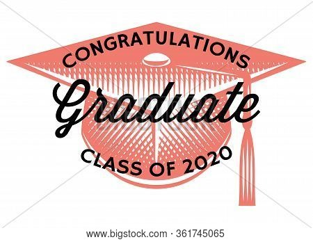 Graduation Vector Class Of 2020. Congrats Grad Congratulations Graduate.