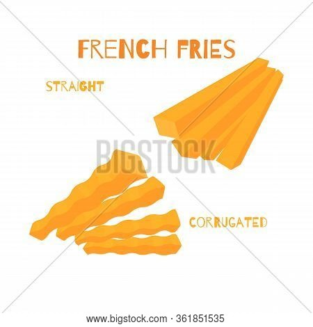 Fast Food Set. Varieties Of Potatoe Slices. Potato French Fries, Corrugated And Straight Potato, Wav
