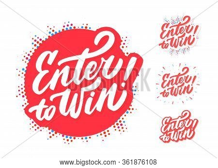 Enter To Win. Vector Banners. Vector Hand Drawn Illustration.