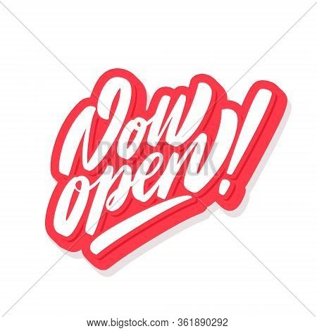 Now Open. Vector Hand Drawn Lettering Icon .