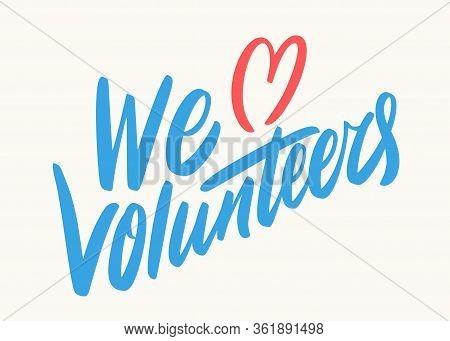 We Love Volunteers. Vector Hand Lettering Banner.