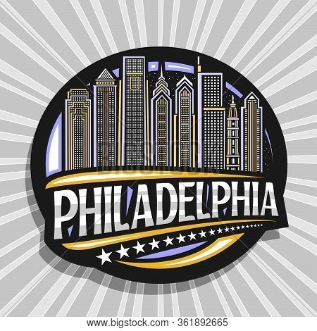 Vector Logo For Philadelphia, Black Decorative Circle Badge With Line Illustration Of Modern Philade