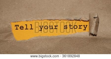 Tell Your Story Text Under Torn Paper. Storytelling Marketing Business Promotion Concept