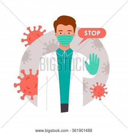 Stop Coronavirus. Doctor Showing Hand Gesture - Stop. Covid-19. Concept - Stop Coronavirus. Masked D