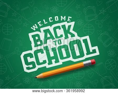 Back To School Vector Banner Design. Welcome Back To School Typography In Green Patterned Chalkboard