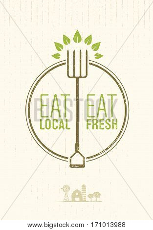 Eat Local, Eat Fresh Healthy Food Eco Farm Vector Concept on Rusty Background. Pitchfork With Leaves Sign