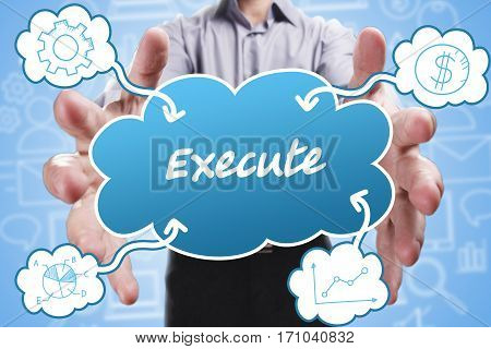 Business, Technology, Internet And Marketing. Young Businessman Thinking About: Execute