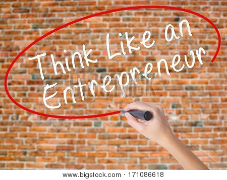 Woman Hand Writing Think Like An Entrepreneur With Black Marker On Visual Screen