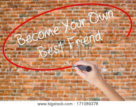 Woman Hand Writing  Become Your Own Best Friend With Black Marker On Visual Screen