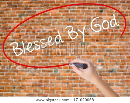 Woman Hand Writing Blessed By God With Black Marker On Visual Screen