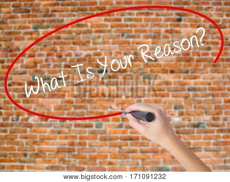 Woman Hand Writing What Is Your Reason? With Black Marker On Visual Screen