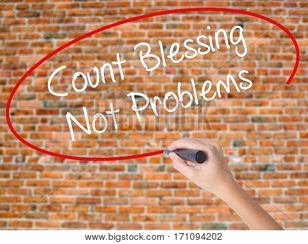 Woman Hand Writing Count Blessing Not Problems With Black Marker On Visual Screen
