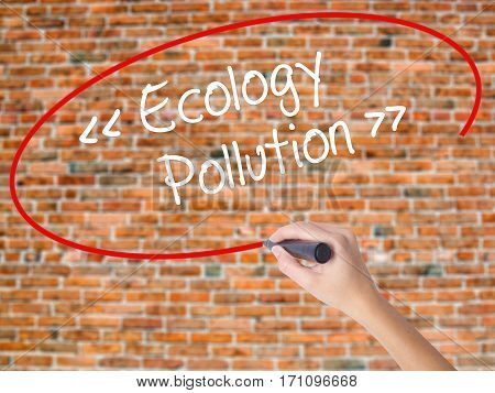 Woman Hand Writing Ecology - Pollution With Black Marker On Visual Screen