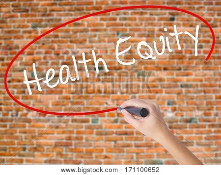 Woman Hand Writing Health Equityt With Black Marker On Visual Screen