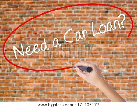 Woman Hand Writing Need A Car Loan? With Black Marker On Visual Screen