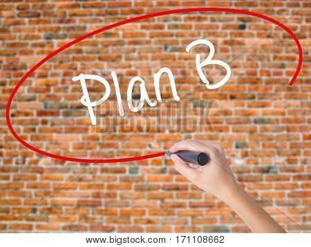 Woman Hand Writing Plan B With Black Marker On Visual Screen