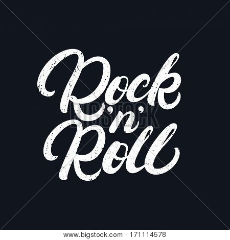Rock and Roll hand written lettering text for tee print, banner, poster. Modern brush calligraphy. Grunge texture. Vector illustration.