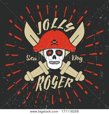 T-shirt print design. Jolly roger pirate vintage stamp. Printing and badge applique label t-shirts jeans casual wear. Vector illustration.