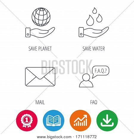 Mail, save water and faq speech bubble icons. Save planet linear sign. Award medal, growth chart and opened book web icons. Download arrow. Vector