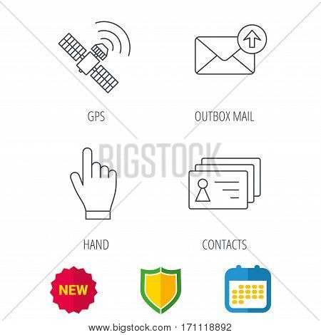 Hand pointer, contacts and gps satellite icons. Outbox mail linear sign. Shield protection, calendar and new tag web icons. Vector