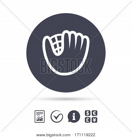 Baseball glove or mitt sign icon. Sport symbol. Report document, information and check tick icons. Currency exchange. Vector