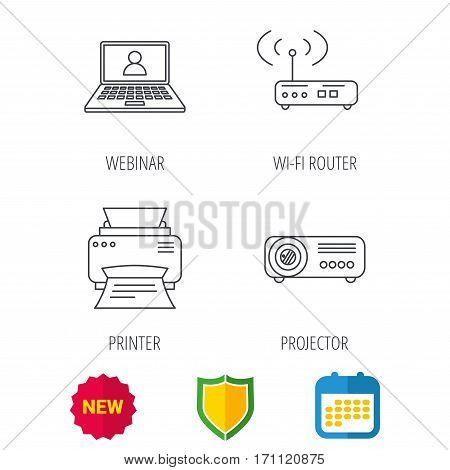 Printer, wi-fi router and projector icons. Webinar linear sign. Shield protection, calendar and new tag web icons. Vector