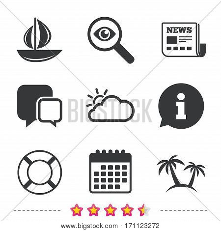 Travel icons. Sail boat with lifebuoy symbols. Cloud with sun weather sign. Palm tree. Newspaper, information and calendar icons. Investigate magnifier, chat symbol. Vector