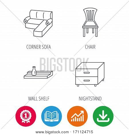 Corner sofa, nightstand and chair icons. Wall shelf linear sign. Award medal, growth chart and opened book web icons. Download arrow. Vector