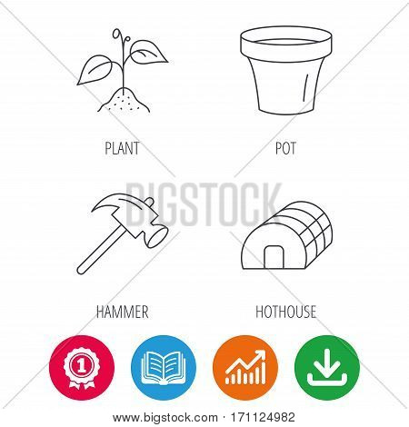 Sprout plant, hammer and pot icons. Hothouse linear sign. Award medal, growth chart and opened book web icons. Download arrow. Vector