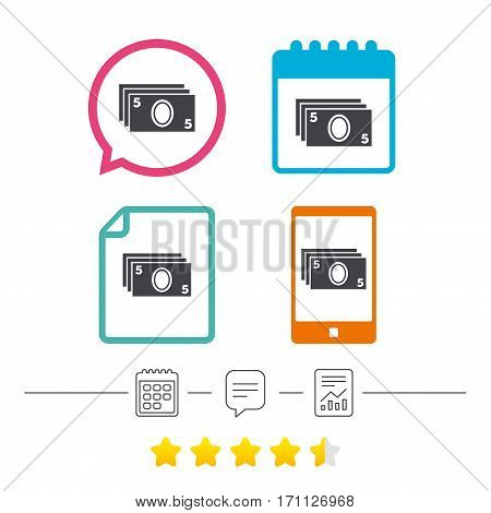 Cash sign icon. Paper money symbol. For cash machines or ATM. Calendar, chat speech bubble and report linear icons. Star vote ranking. Vector