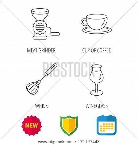 Coffee cup, whisk and wineglass icons. Meat grinder linear sign. Shield protection, calendar and new tag web icons. Vector