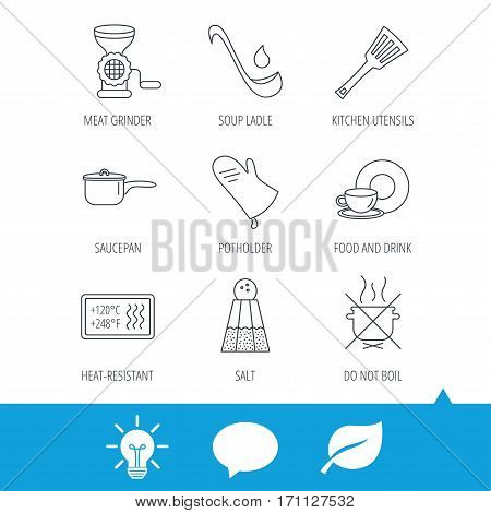 Soup ladle, potholder and kitchen utensils icons. Salt, not boil and saucepan linear signs. Meat grinder, water drop and coffee cup icons. Light bulb, speech bubble and leaf web icons. Vector