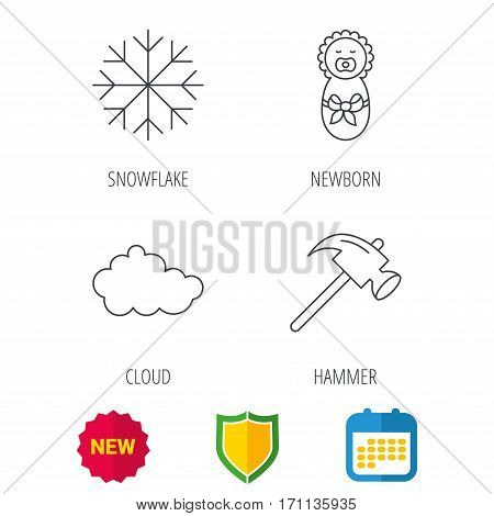 Newborn, cloud and snowflake icons. Hammer linear sign. Shield protection, calendar and new tag web icons. Vector
