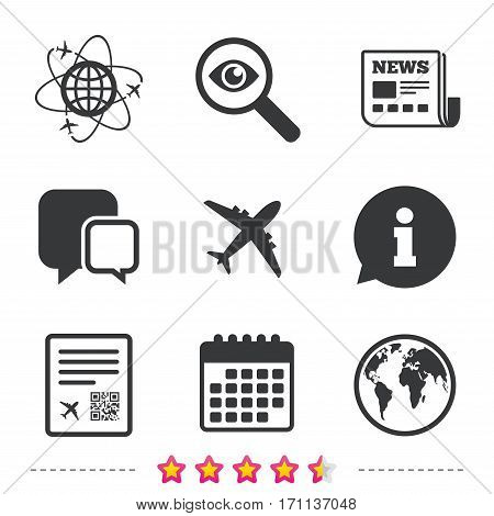 Airplane icons. World globe symbol. Boarding pass flight sign. Airport ticket with QR code. Newspaper, information and calendar icons. Investigate magnifier, chat symbol. Vector