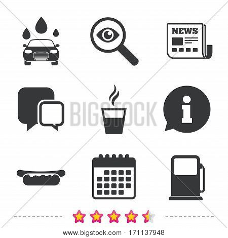 Petrol or Gas station services icons. Automated car wash signs. Hotdog sandwich and hot coffee cup symbols. Newspaper, information and calendar icons. Investigate magnifier, chat symbol. Vector