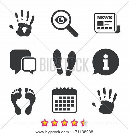 Hand and foot print icons. Imprint shoes and barefoot symbols. Stop do not enter sign. Newspaper, information and calendar icons. Investigate magnifier, chat symbol. Vector