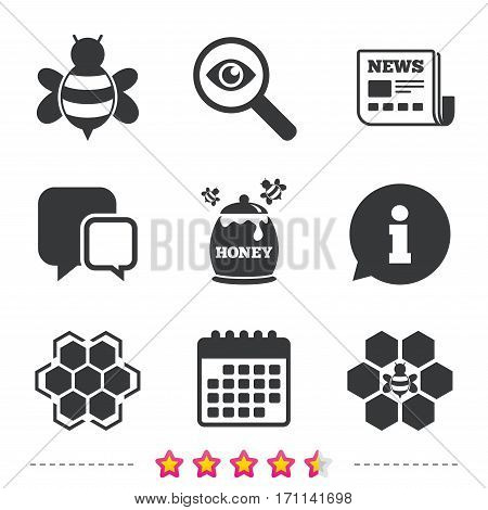 Honey icon. Honeycomb cells with bees symbol. Sweet natural food signs. Newspaper, information and calendar icons. Investigate magnifier, chat symbol. Vector