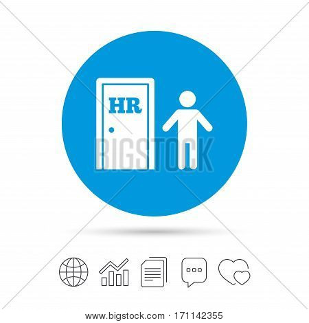 Human resources sign icon. HR symbol. Workforce of business organization. Man at the door. Copy files, chat speech bubble and chart web icons. Vector