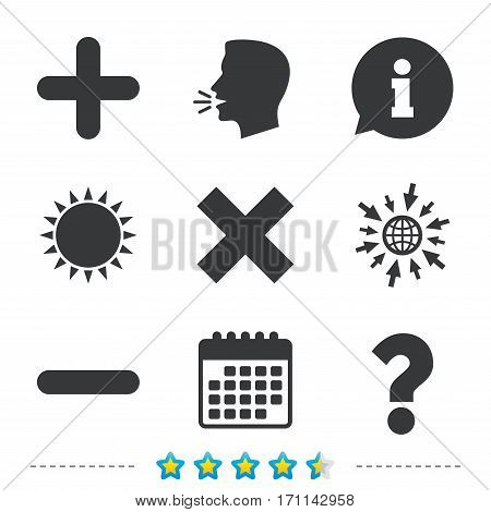 Plus and minus icons. Delete and question FAQ mark signs. Enlarge zoom symbol. Information, go to web and calendar icons. Sun and loud speak symbol. Vector